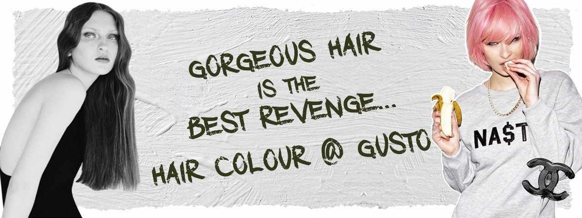 THE BEST HAIR COLOURS AT GUSTO HAIR SALONS IN LONDON'S WEST END